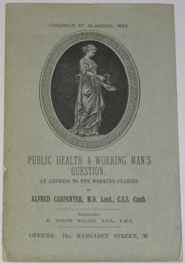 Public Health A Working Man's Question, An Address to the Working Classes,by Alfred Carpenter